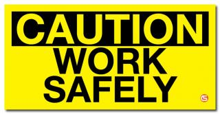 Caution - Work Safely' Motivational Workplace Banner